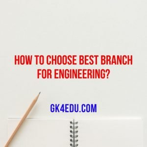 how to choose best branch for engineering?