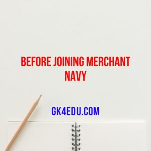 Before Joining MERCHANT NAVY
